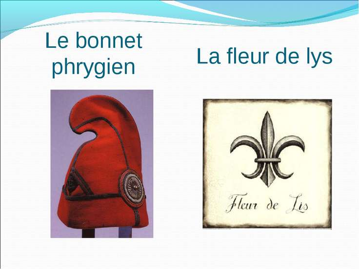Le bonnet phrygien La fleur de lys