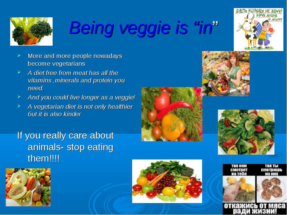 "Being veggie is ""in"" More and more people nowadays become vegetarians A diet ..."