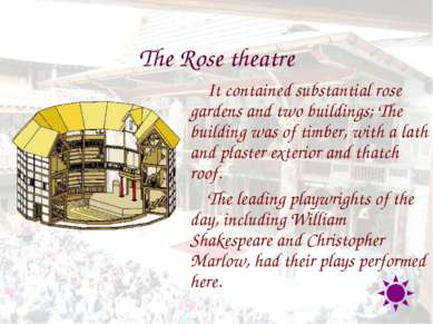 The Rose theatre It contained substantial rose gardens and two buildings; The...