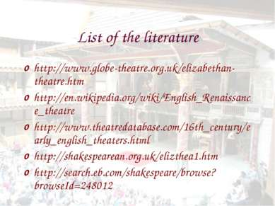 List of the literature http://www.globe-theatre.org.uk/elizabethan-theatre.ht...