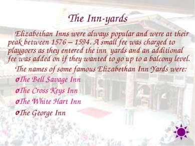 The Inn-yards Elizabethan Inns were always popular and were at their peak bet...
