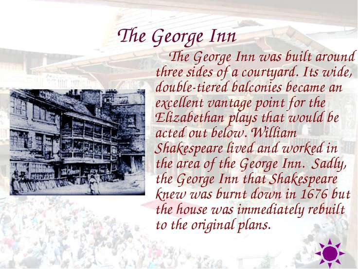 The George Inn The George Inn was built around three sides of a courtyard. It...