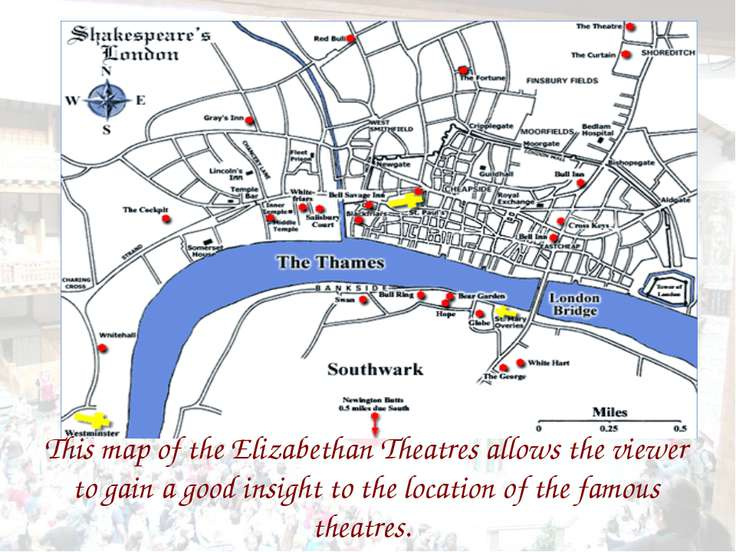 This map of the Elizabethan Theatres allows the viewer to gain a good insight...