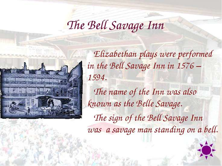 The Bell Savage Inn Elizabethan plays were performed in the Bell Savage Inn i...