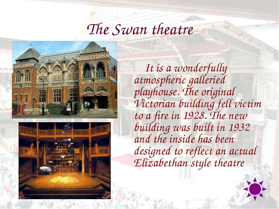 The Swan theatre It is a wonderfully atmospheric galleried playhouse. The ori...