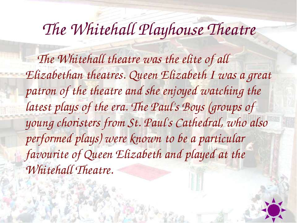 The Whitehall Playhouse Theatre The Whitehall theatre was the elite of all El...