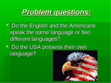 Problem questions: Do the English and the Americans speak the same language o...