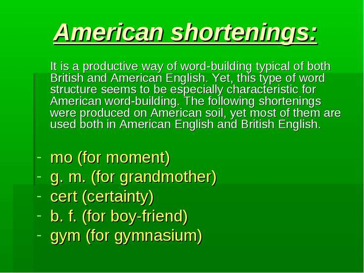 American shortenings: It is a productive way of word-building typical of both...