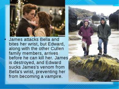 James attacks Bella and bites her wrist, but Edward, along with the other Cul...
