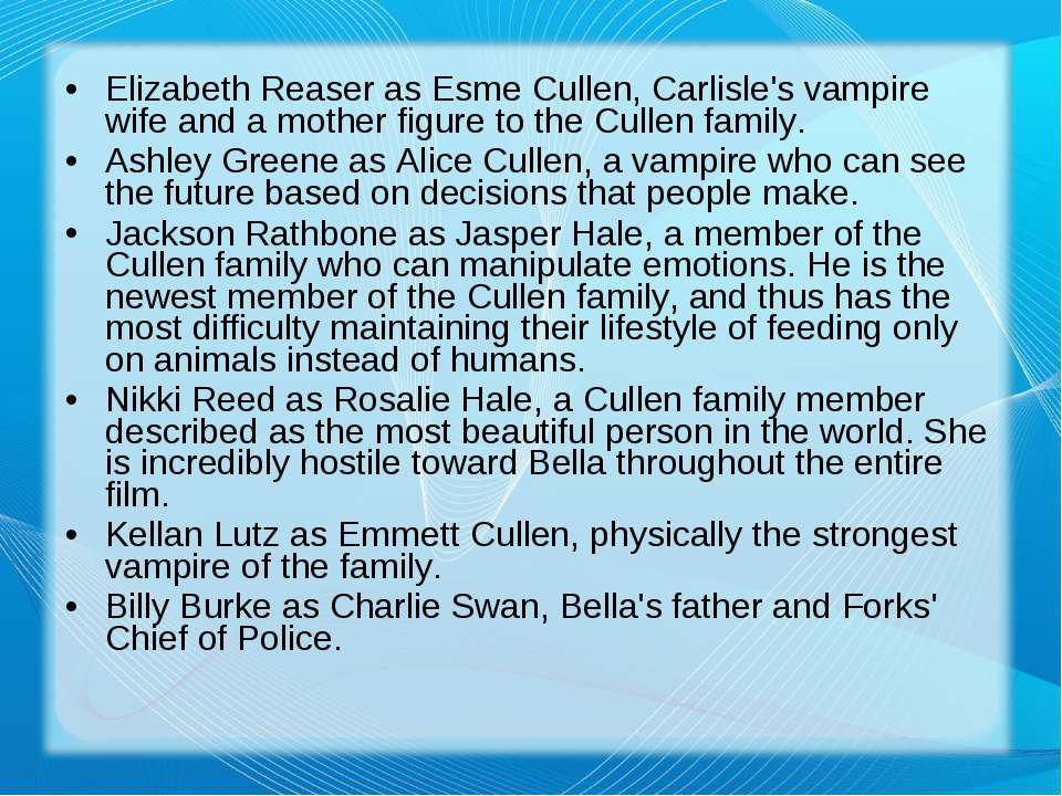 Elizabeth Reaser as Esme Cullen, Carlisle's vampire wife and a mother figure ...