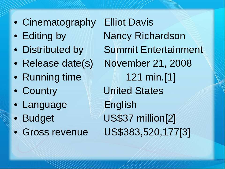 Cinematography Elliot Davis Editing by Nancy Richardson Distributed by Summit...