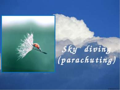 Sky diving (parachuting)