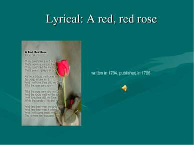 Lyrical: A red, red rose written in 1794, published in 1796