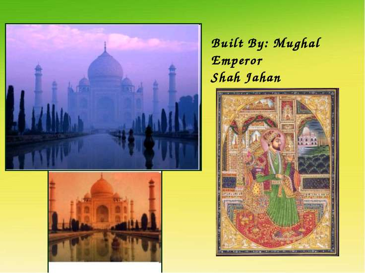 Built By: Mughal Emperor Shah Jahan