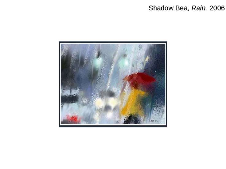 Shadow Bea, Rain, 2006