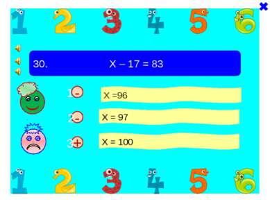 + - 30. Х – 17 = 83 Х =96 Х = 97 Х = 100 - 1 2 3