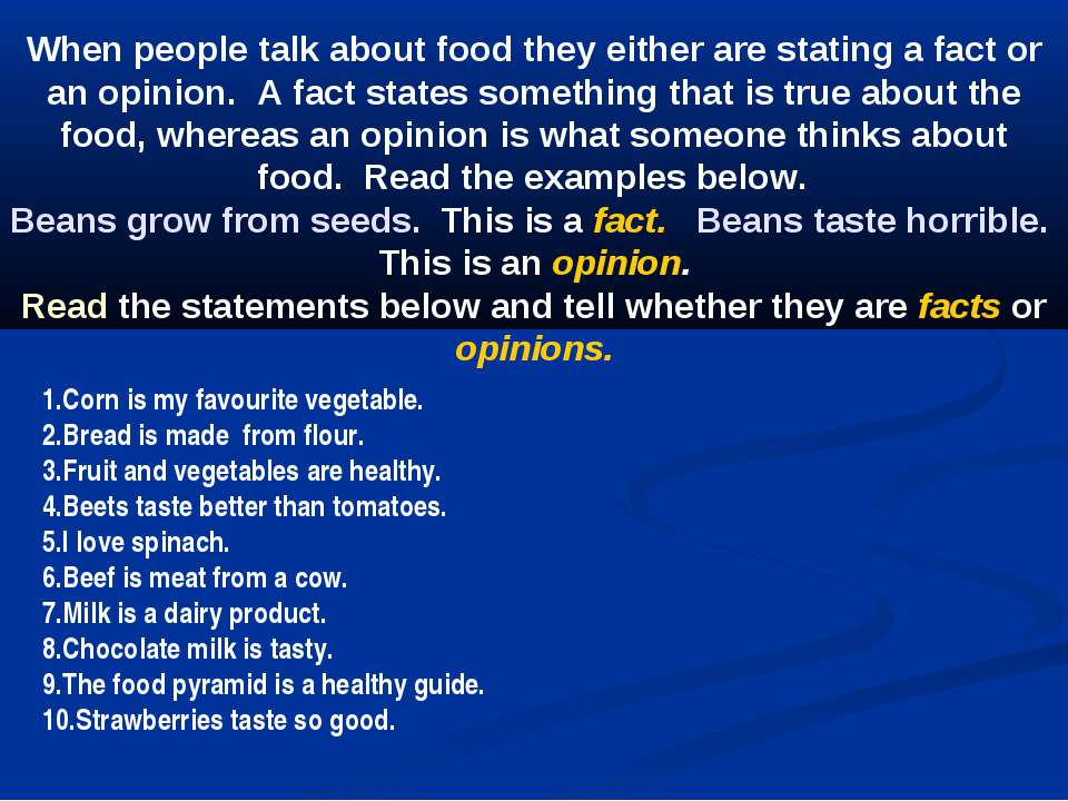 When people talk about food they either are stating a fact or an opinion.  A ...