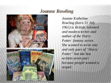 Joanne Rowling Joanne Katheline Rowling (born 31 July 1965) is British, talen...