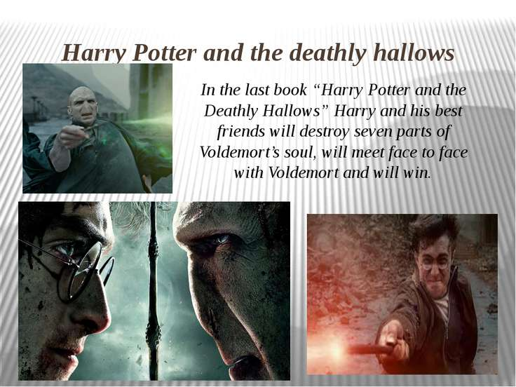 "Harry Potter and the deathly hallows In the last book ""Harry Potter and the D..."