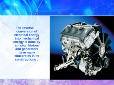The reverse conversion of electrical energy into mechanical energy is done by...