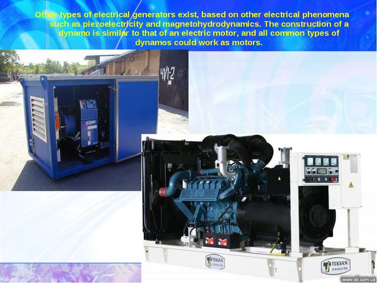Other types of electrical generators exist, based on other electrical phenome...