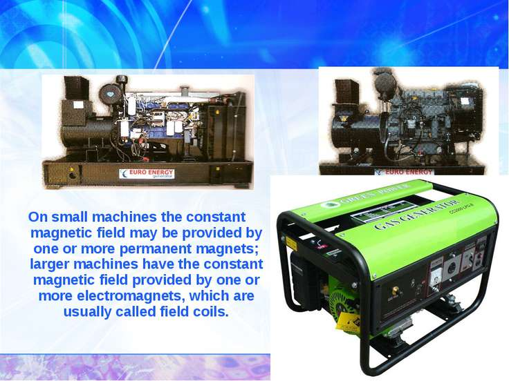 On small machines the constant magnetic field may be provided by one or more ...