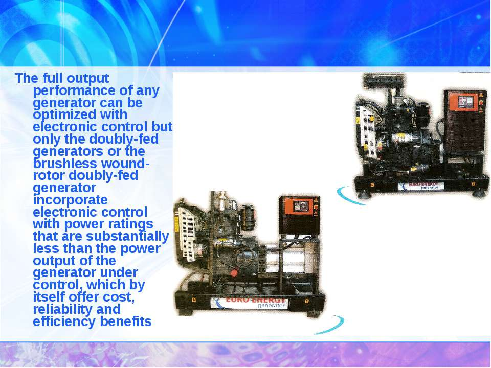 The full output performance of any generator can be optimized with electronic...