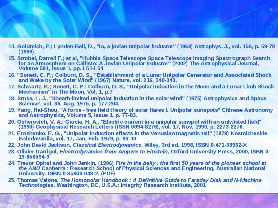 "14. Goldreich, P.; Lynden-Bell, D., ""Io, a jovian unipolar inductor"" (1969) A..."