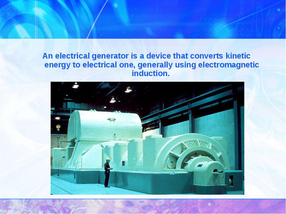 An electrical generator is a device that converts kinetic energy to electrica...