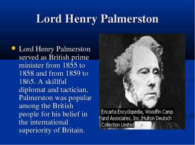 Lord Henry Palmerston Lord Henry Palmerston served as British prime minister ...