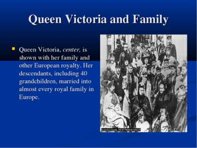 Queen Victoria and Family Queen Victoria, center, is shown with her family an...