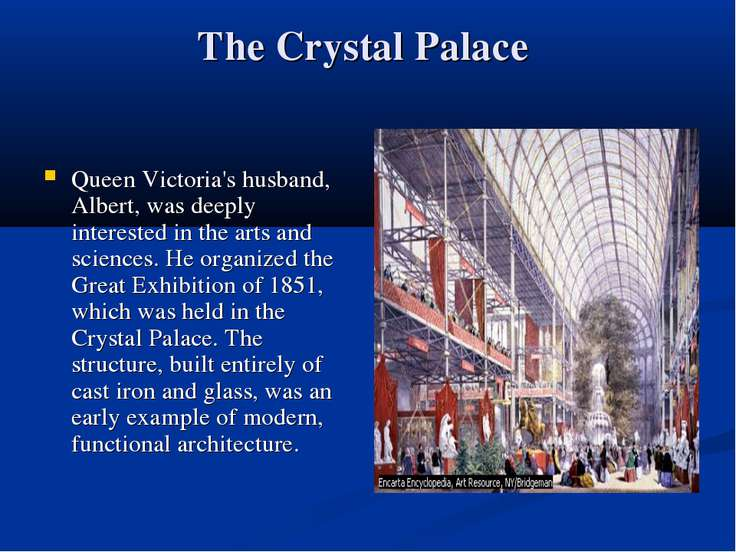 The Crystal Palace Queen Victoria's husband, Albert, was deeply interested in...