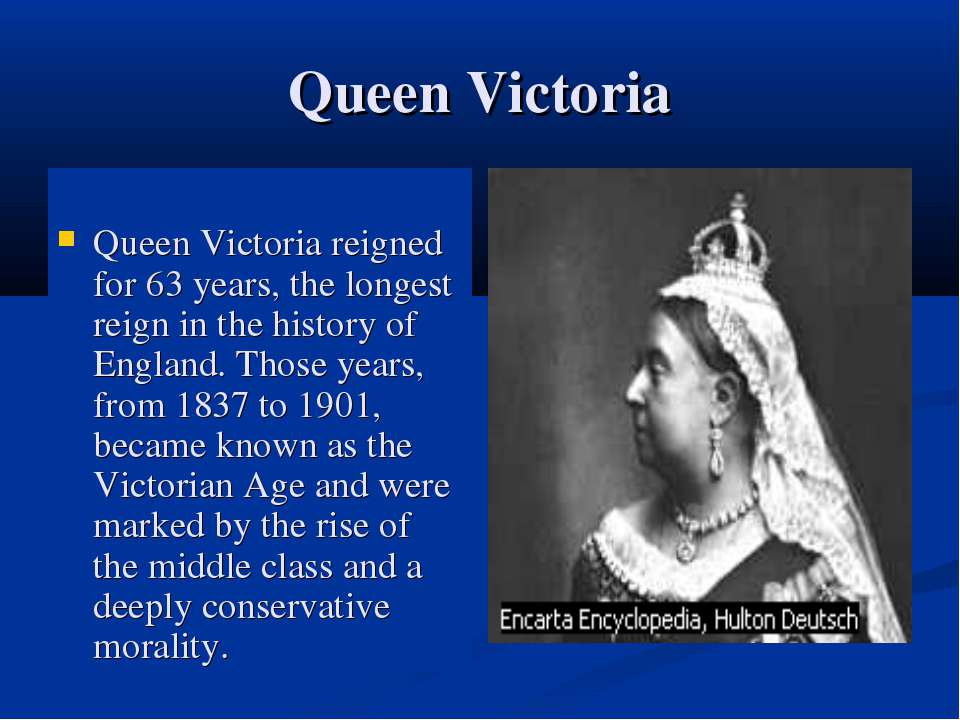 Queen Victoria Queen Victoria reigned for 63 years, the longest reign in the ...