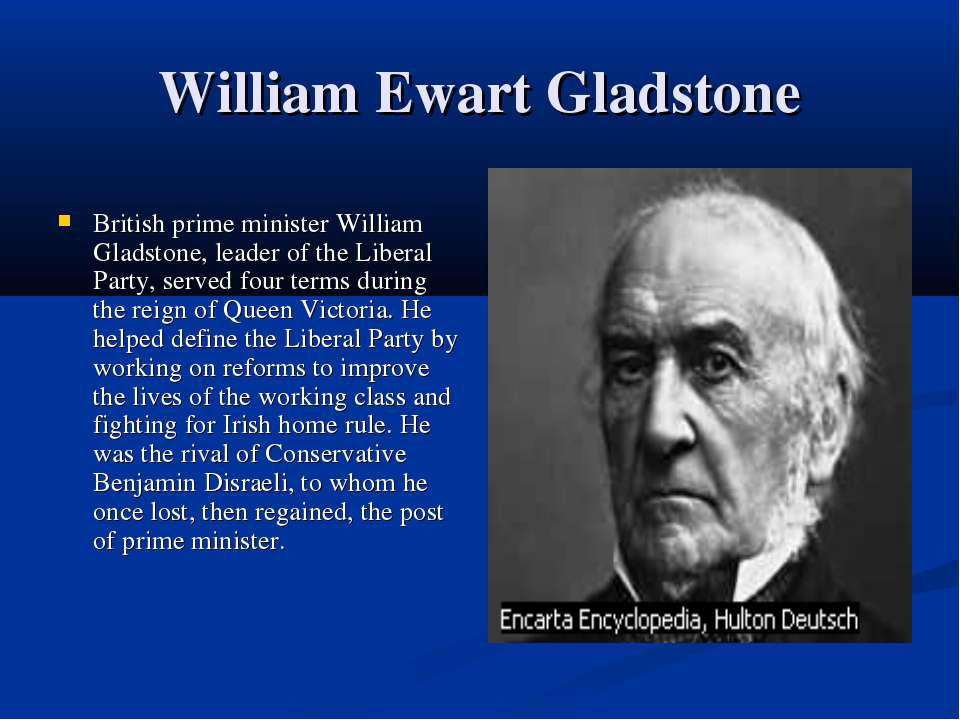 William Ewart Gladstone British prime minister William Gladstone, leader of t...