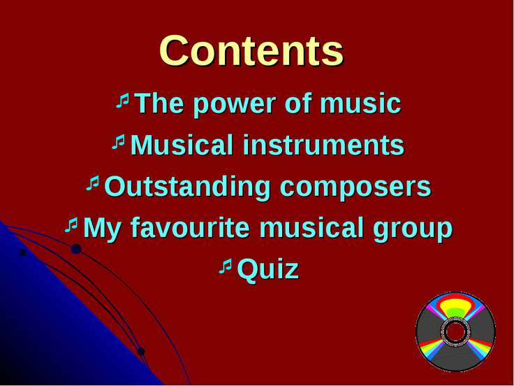Contents The power of music Musical instruments Outstanding composers My favo...