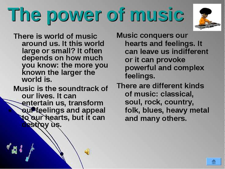 The power of music There is world of music around us. It this world large or ...