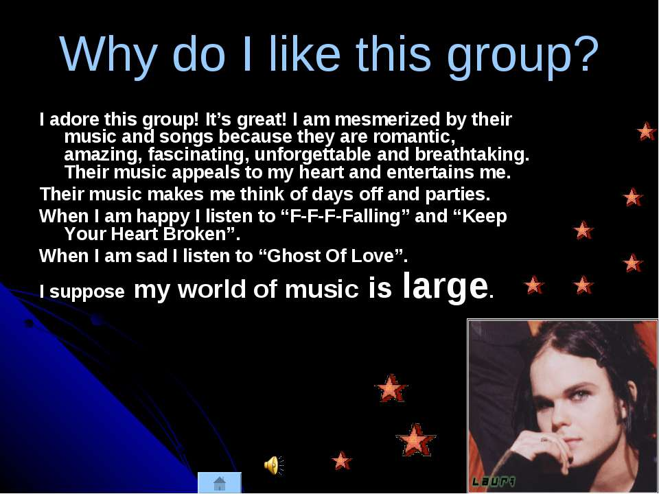 Why do I like this group? I adore this group! It's great! I am mesmerized by ...