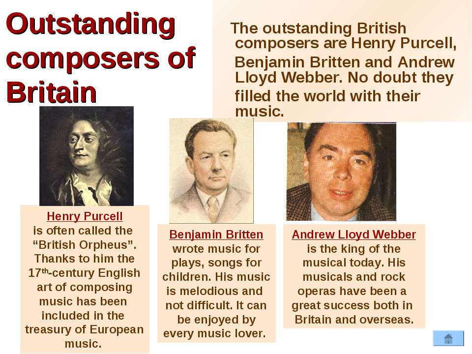 Outstanding composers of Britain The outstanding British composers are Henry ...