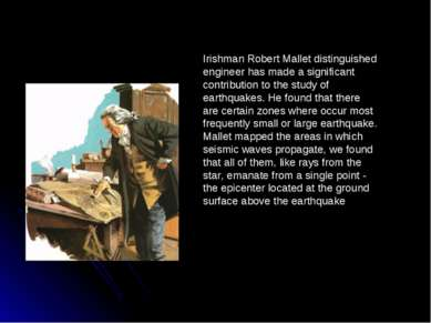 Irishman Robert Mallet distinguished engineer has made a significant contribu...
