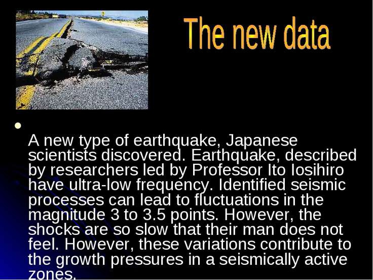 A new type of earthquake, Japanese scientists discovered. Earthquake, describ...