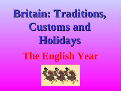 Britain: Traditions, Customs and Holidays The English Year