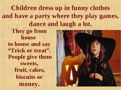 Children dress up in funny clothes and have a party where they play games, da...