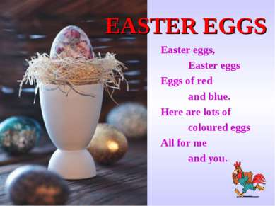 EASTER EGGS Easter eggs, Easter eggs Eggs of red and blue. Here are lots of c...