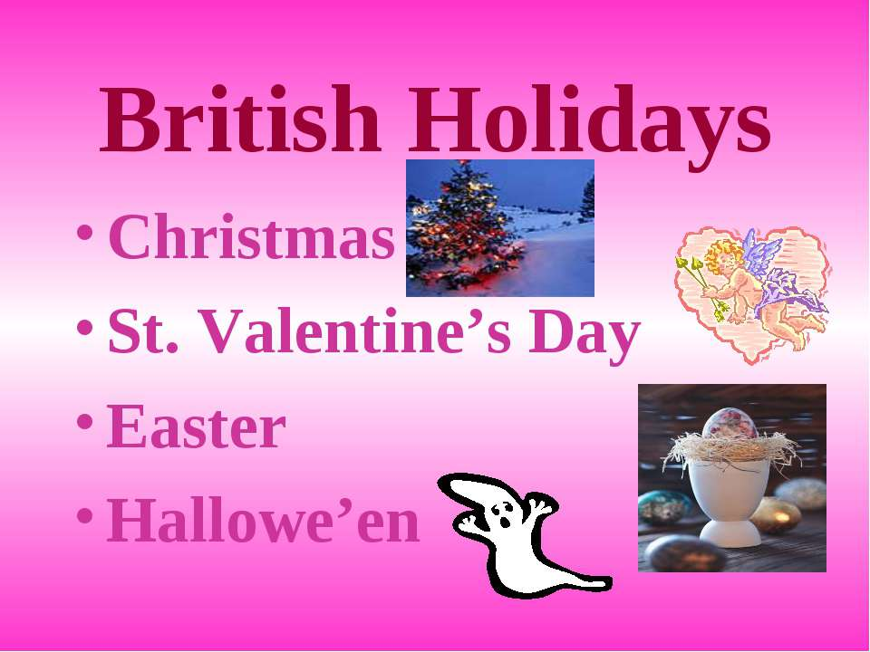 British Holidays Christmas St. Valentine's Day Easter Hallowe'en
