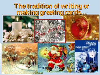 The tradition of writing or making greeting cards…