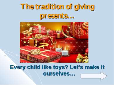 The tradition of giving presents… Every child like toys? Let's make it oursel...