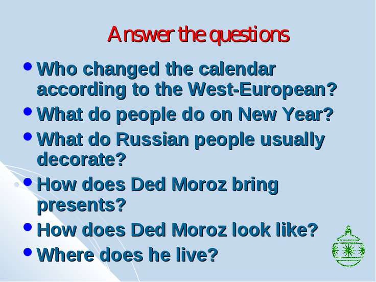 Answer the questions Who changed the calendar according to the West-European?...