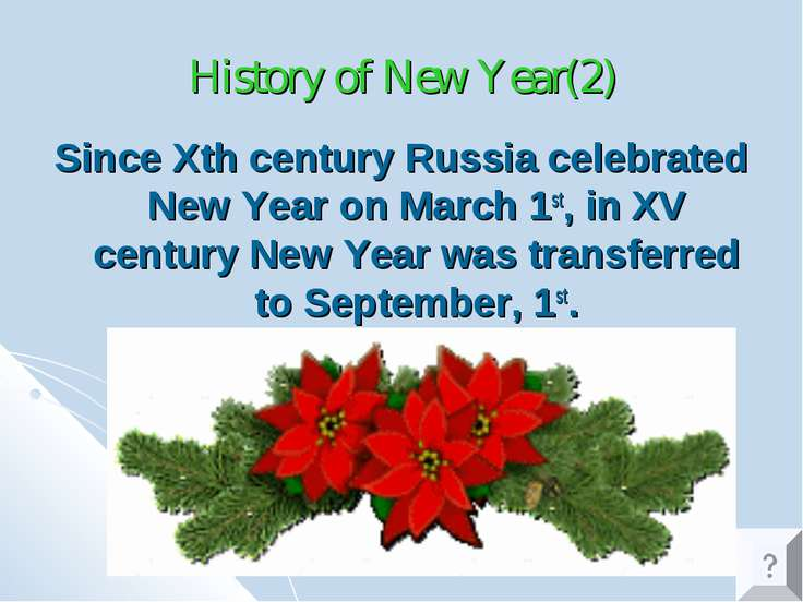 History of New Year(2) Since Xth century Russia celebrated New Year on March ...