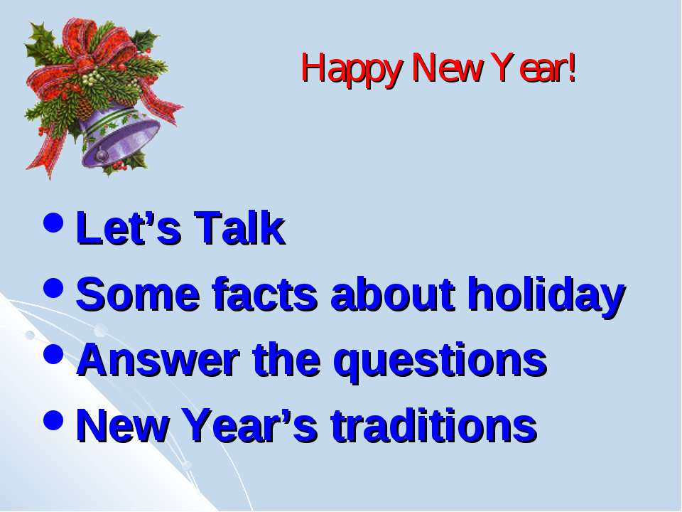 Happy New Year! Let's Talk Some facts about holiday Answer the questions New ...