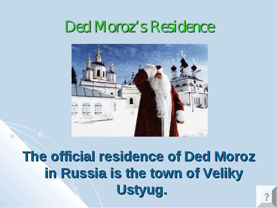 Ded Moroz's Residence The official residence of Ded Moroz in Russia is the to...